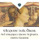 Elezione della Dama del Magnifico Rione di Porta Santa Susanna